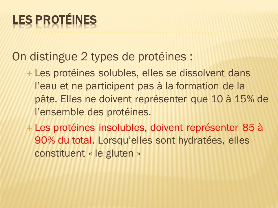 On distingue 2 types de protéines :