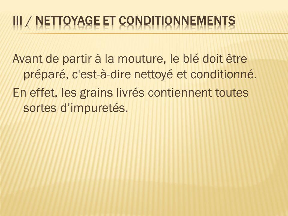 III / Nettoyage et conditionnements