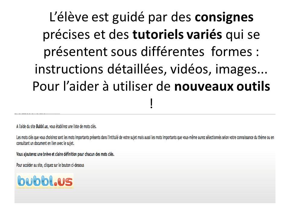 L'élève est guidé par des consignes précises et des tutoriels variés qui se présentent sous différentes formes : instructions détaillées, vidéos, images...