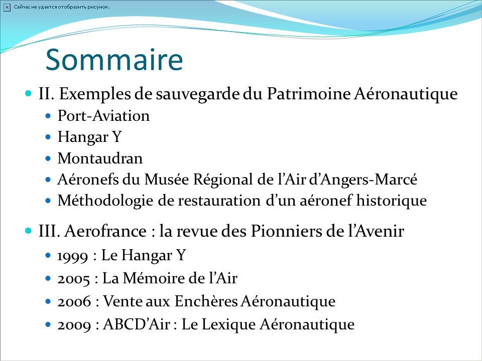 Sommaire II. Exemples de sauvegarde du Patrimoine Aéronautique