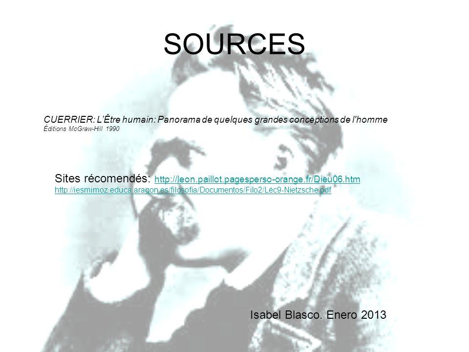 SOURCES CUERRIER: L'Être humain: Panorama de quelques grandes conceptions de l homme. Éditions McGraw-Hill 1990.