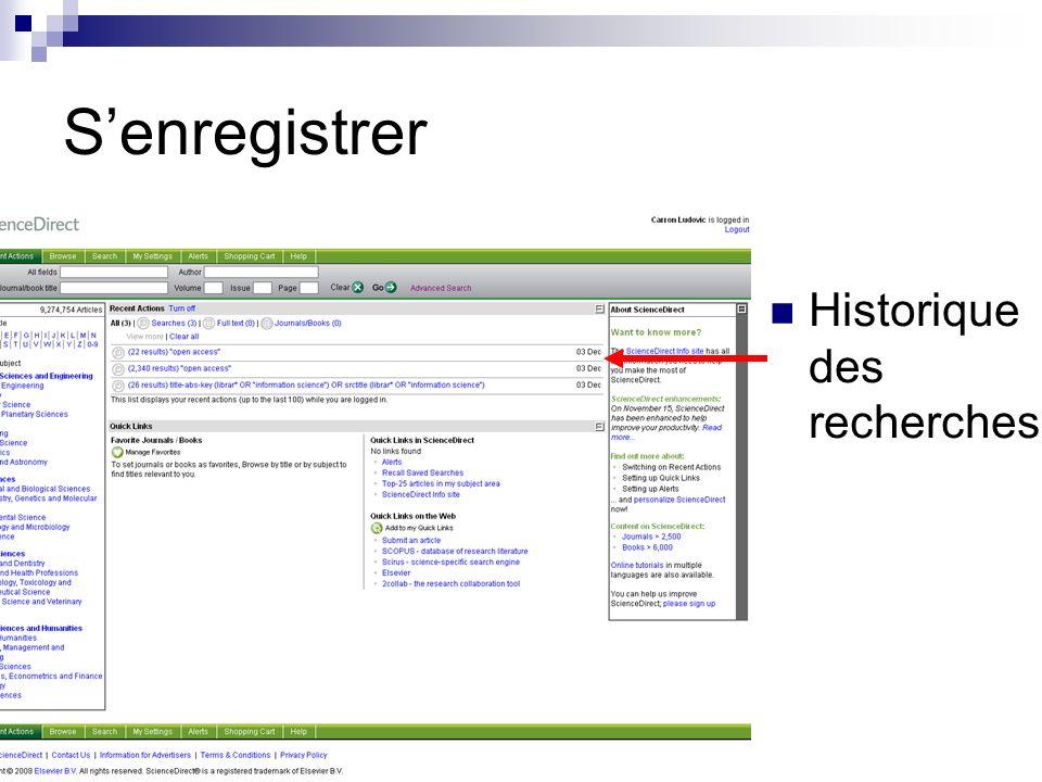 S'enregistrer Historique des recherches