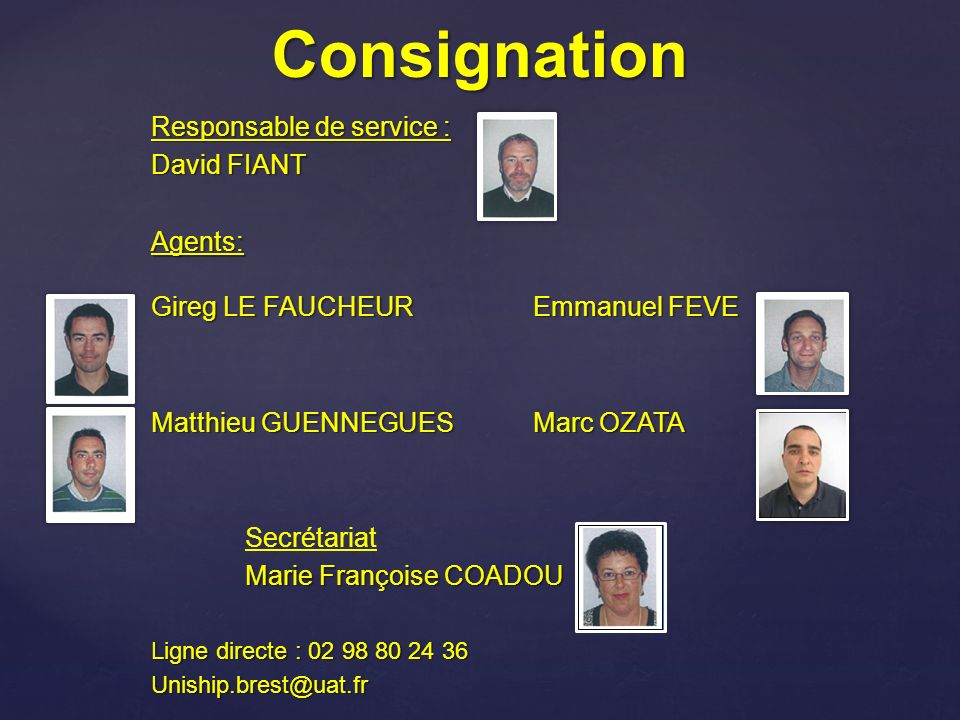 Consignation Responsable de service : David FIANT Agents:
