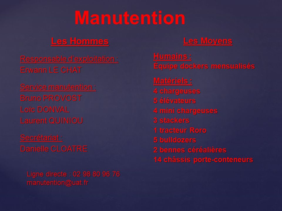 Ligne directe : 02 98 80 96 76 manutention@uat.fr