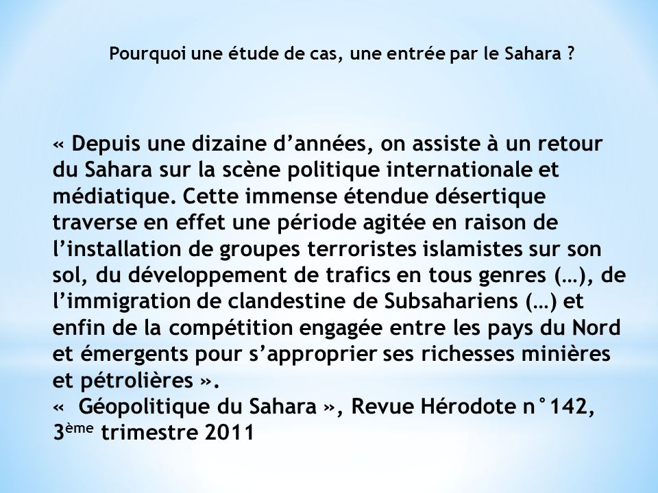 Pourquoi une étude de cas, une entrée par le Sahara