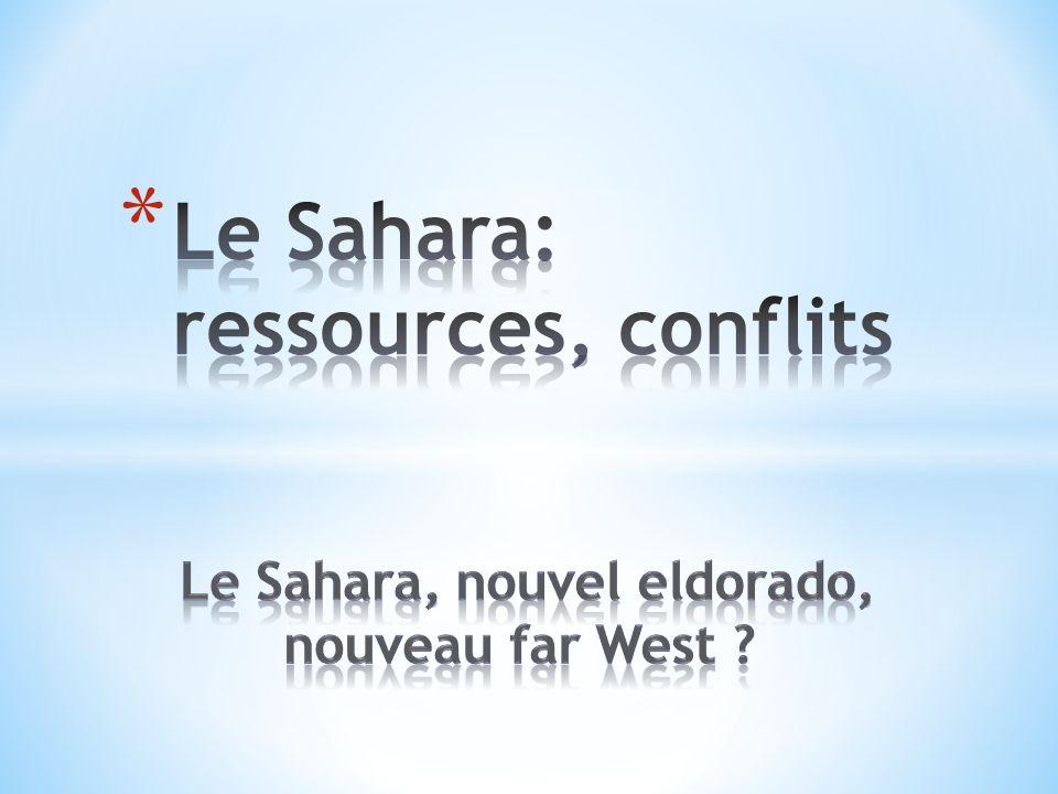 Le Sahara: ressources, conflits