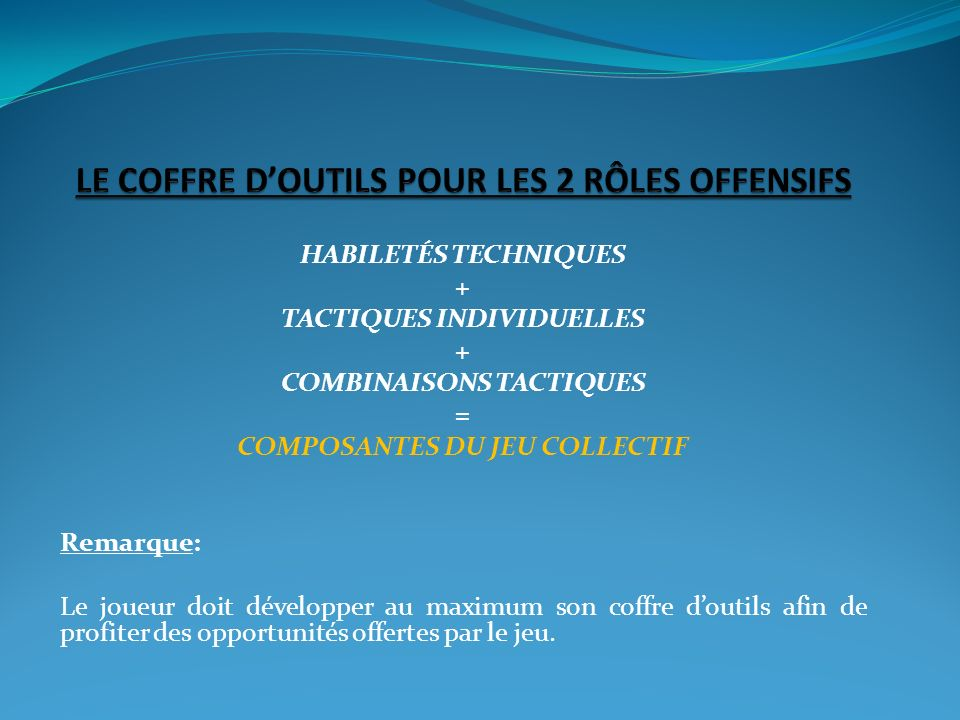 LE COFFRE D'OUTILS POUR LES 2 RÔLES OFFENSIFS