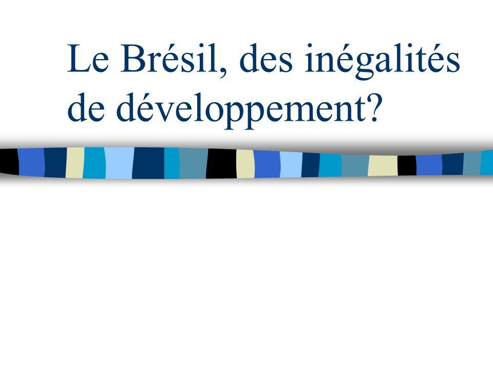 Le Brésil, des inégalités de développement