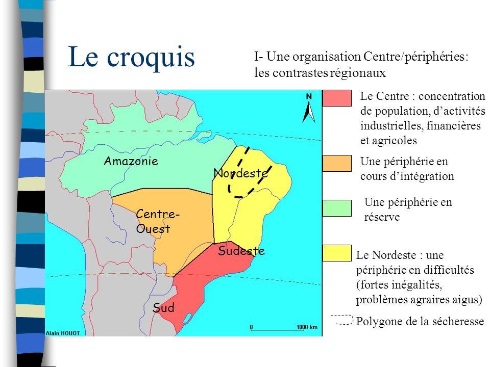 Le croquis I- Une organisation Centre/périphéries: les contrastes régionaux.