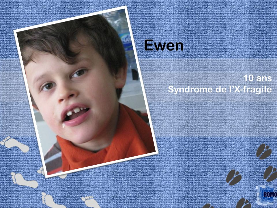 Ewen ' 10 ans Syndrome de l'X-fragile