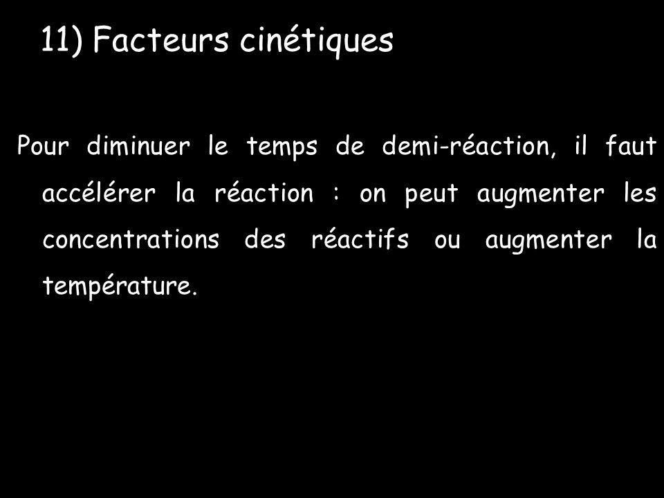 11) Facteurs cinétiques