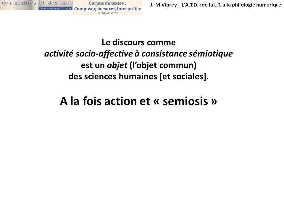 A la fois action et « semiosis »