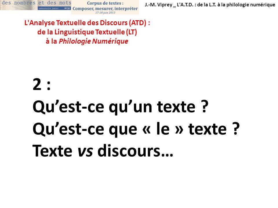 Qu'est-ce que « le » texte Texte vs discours…
