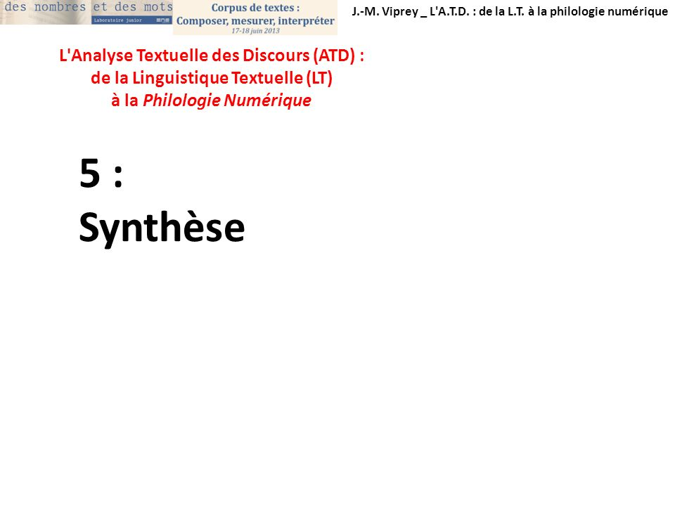 5 : Synthèse L Analyse Textuelle des Discours (ATD) :