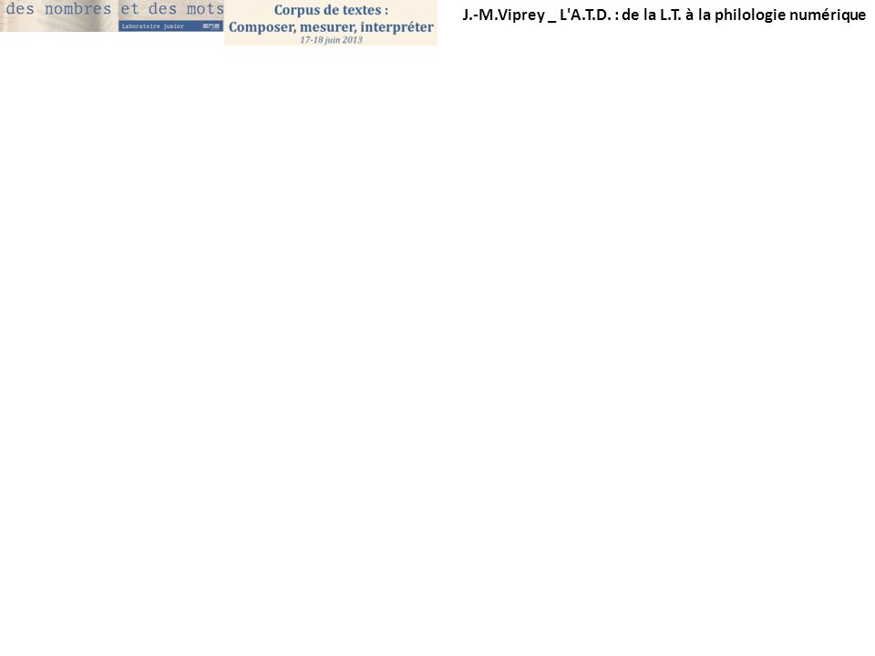 J.-M.Viprey _ L A.T.D. : de la L.T. à la philologie numérique