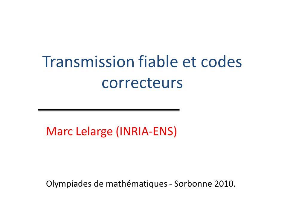 Transmission fiable et codes correcteurs