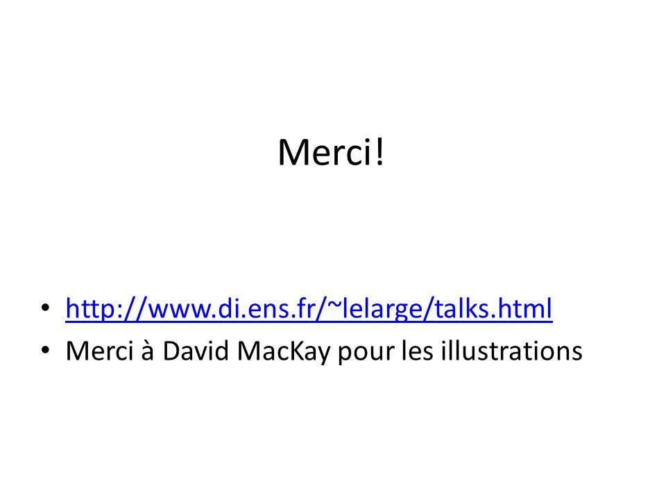 Merci! http://www.di.ens.fr/~lelarge/talks.html