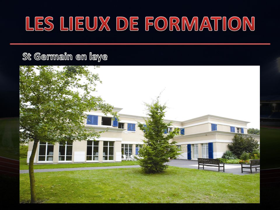 LES LIEUX DE FORMATION St Germain en laye