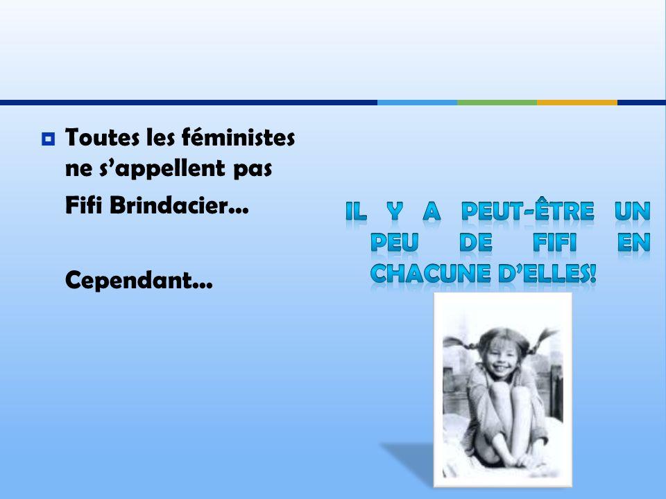 Toutes les féministes ne s'appellent pas Fifi Brindacier...