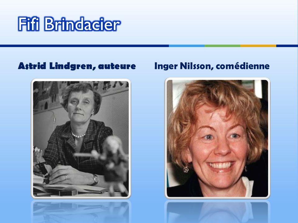 Fifi Brindacier Astrid Lindgren, auteure Inger Nilsson, comédienne