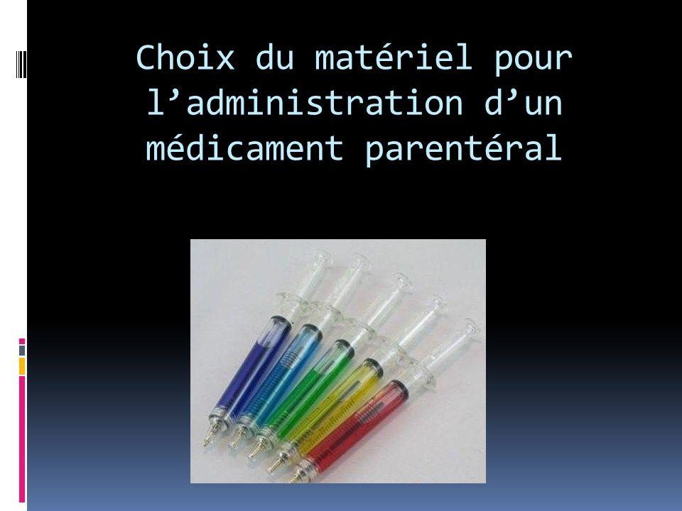 Choix du matériel pour l'administration d'un médicament parentéral