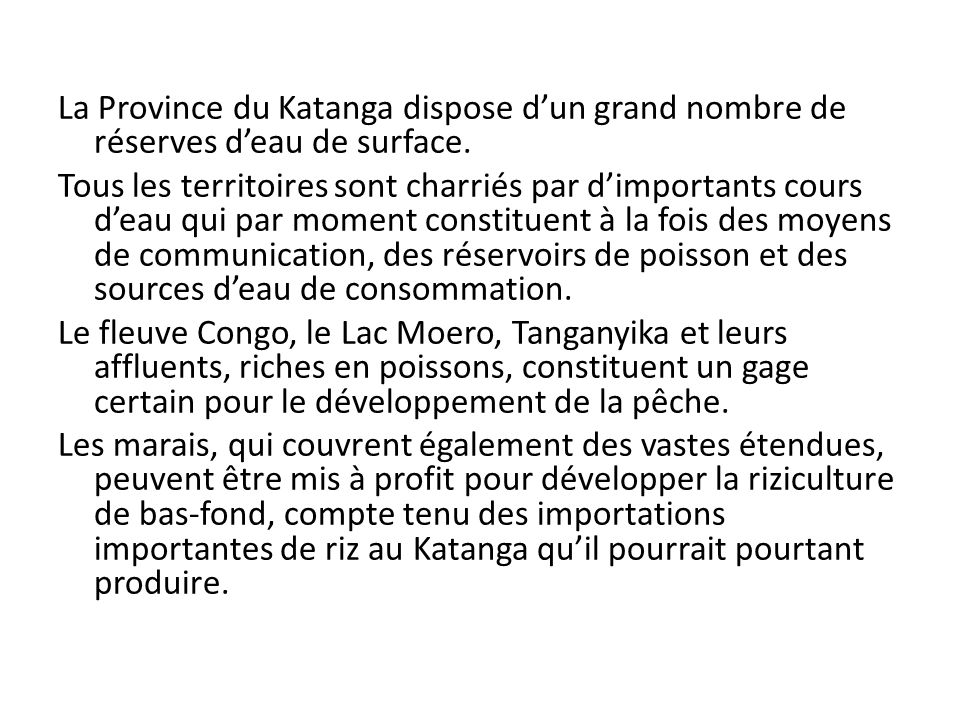 La Province du Katanga dispose d'un grand nombre de réserves d'eau de surface.