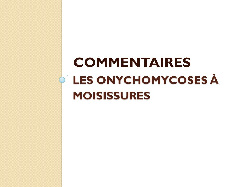Les onychomycoses à moisissures