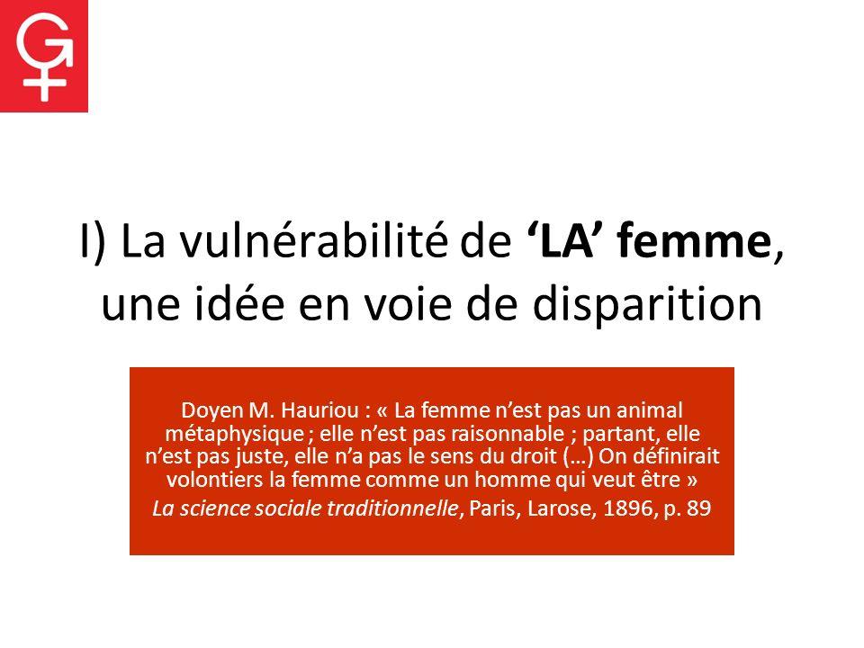 I) La vulnérabilité de 'LA' femme, une idée en voie de disparition