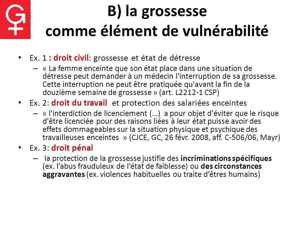 B) la grossesse comme élément de vulnérabilité