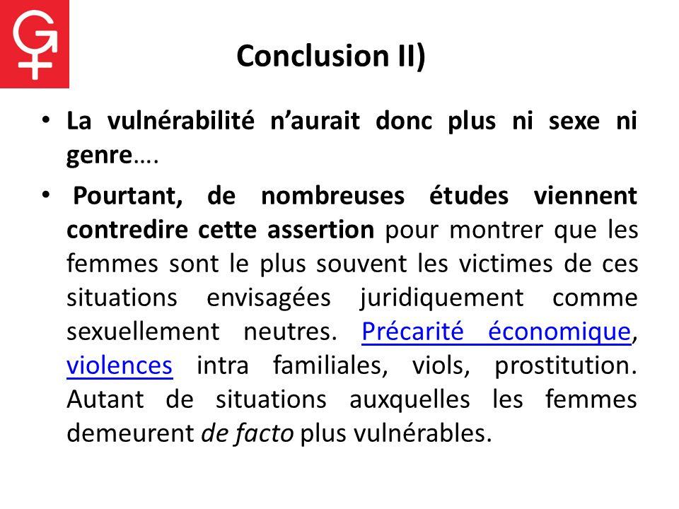 Conclusion II) La vulnérabilité n'aurait donc plus ni sexe ni genre….