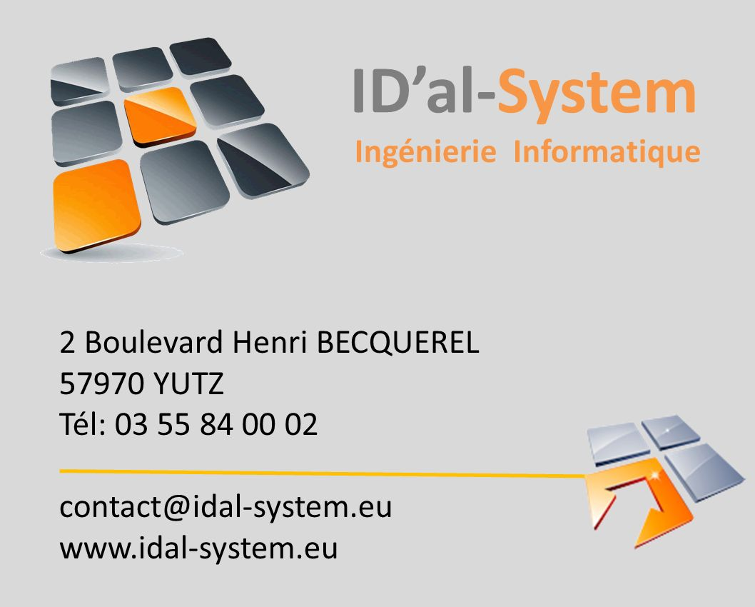 ID'al-System Ingénierie Informatique 2 Boulevard Henri BECQUEREL