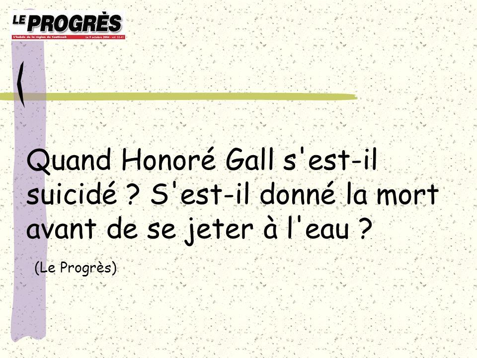 Quand Honoré Gall s est-il suicidé