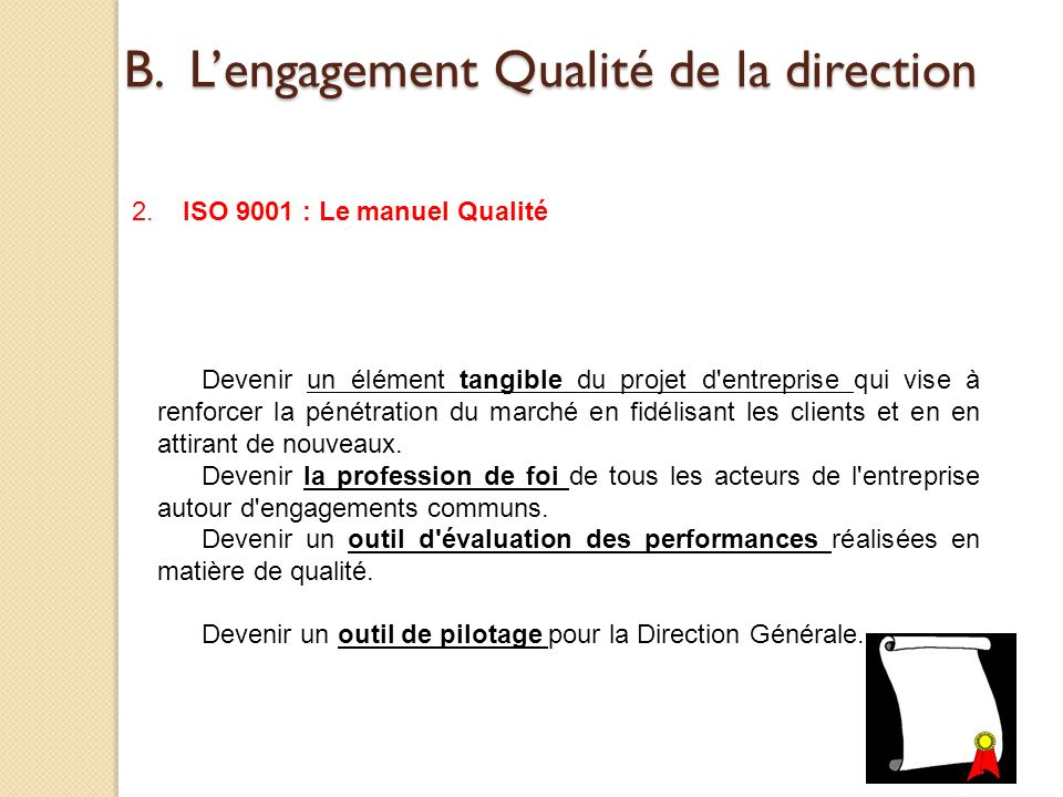 B. L'engagement Qualité de la direction
