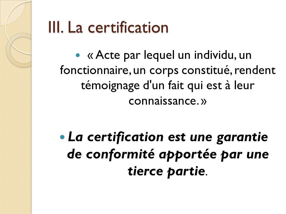 III. La certification