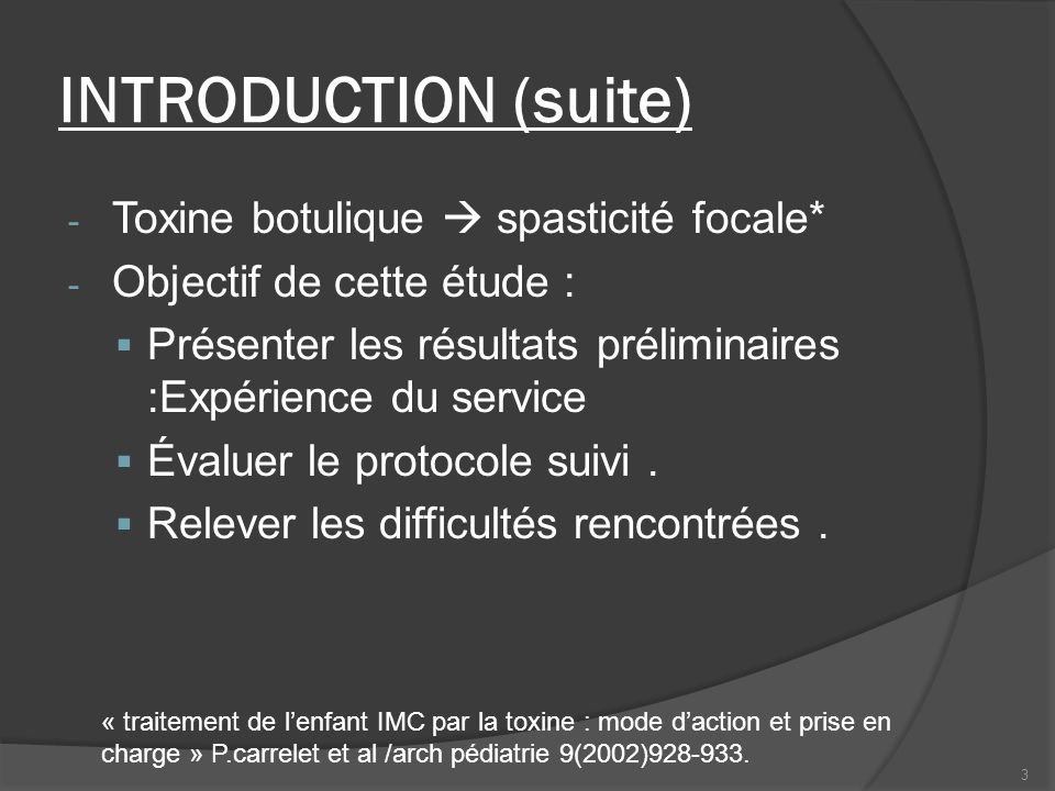 INTRODUCTION (suite) Toxine botulique  spasticité focale*