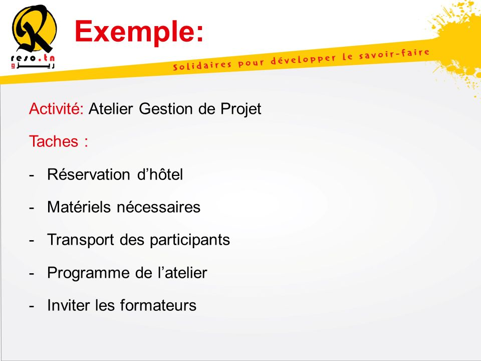 Exemple: Activité: Atelier Gestion de Projet Taches :