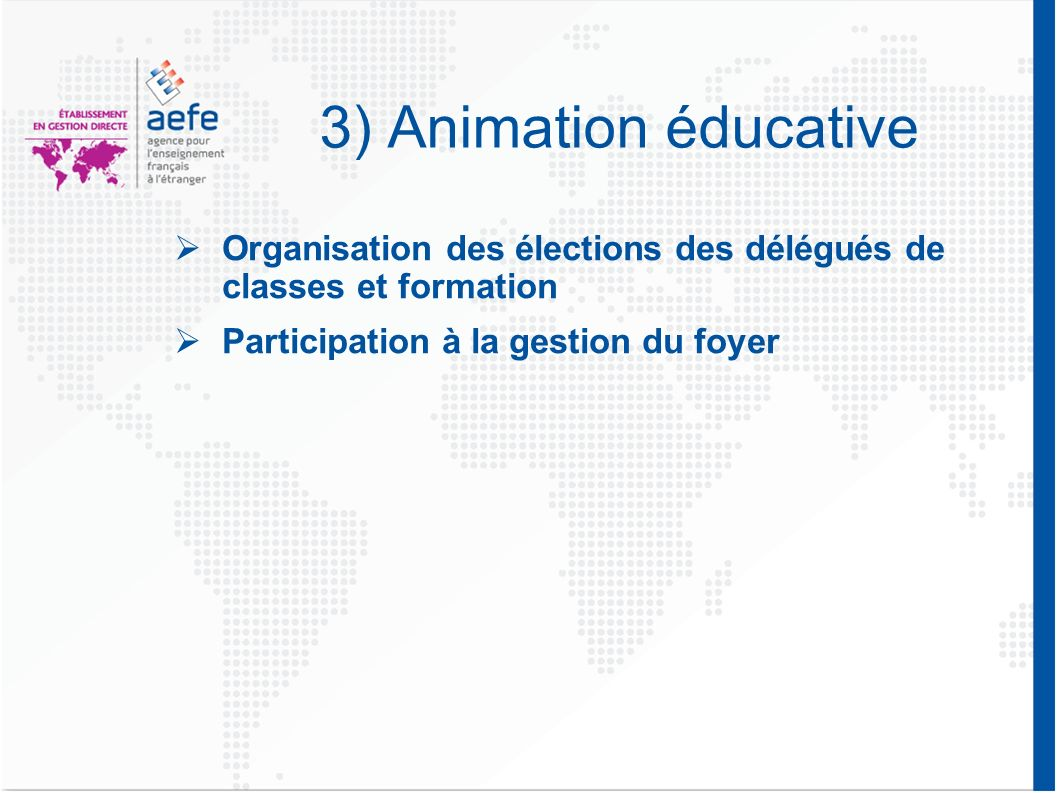 3) Animation éducative Organisation des élections des délégués de classes et formation.