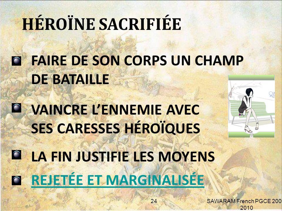HÉROÏNE SACRIFIÉE FAIRE DE SON CORPS UN CHAMP DE BATAILLE