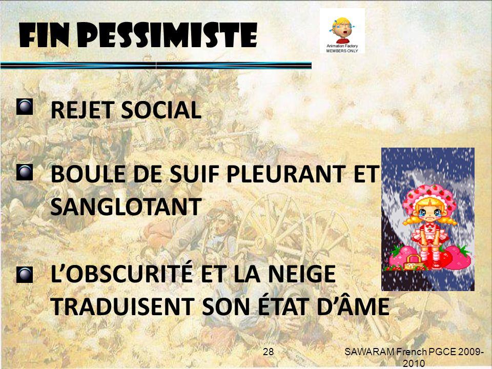 FIN PESSIMISTE REJET SOCIAL BOULE DE SUIF PLEURANT ET SANGLOTANT