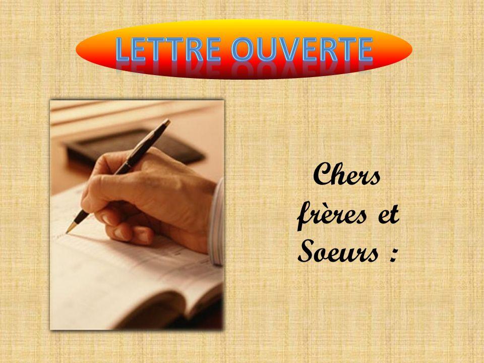 LETTRE OUVERTE Chers frères et Soeurs :