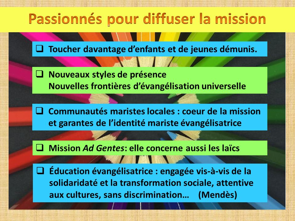 Passionnés pour diffuser la mission