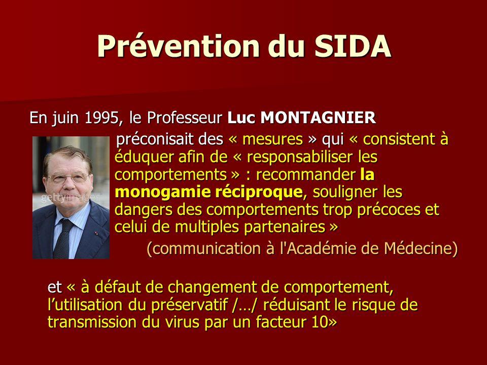 Prévention du SIDA En juin 1995, le Professeur Luc MONTAGNIER