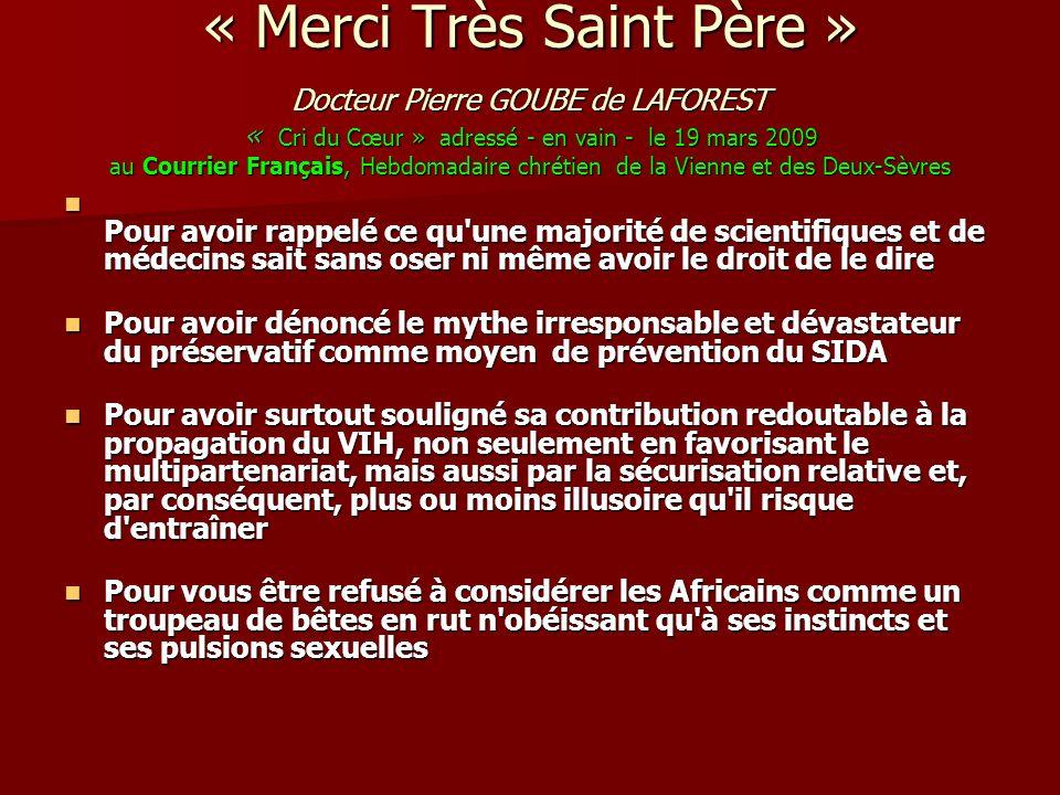 « Merci Très Saint Père » Docteur Pierre GOUBE de LAFOREST « Cri du Cœur » adressé - en vain - le 19 mars 2009 au Courrier Français, Hebdomadaire chrétien de la Vienne et des Deux-Sèvres