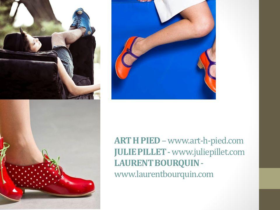 ART H PIED – www. art-h-pied. com JULIE PILLET - www. juliepillet