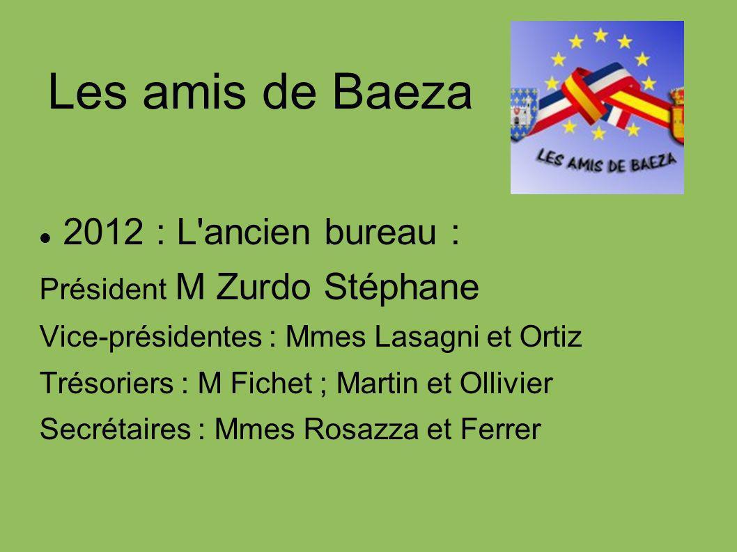 Les amis de Baeza 2012 : L ancien bureau : Président M Zurdo Stéphane