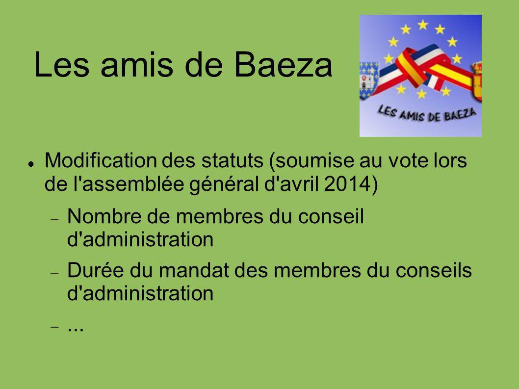 Les amis de Baeza Modification des statuts (soumise au vote lors de l assemblée général d avril 2014)