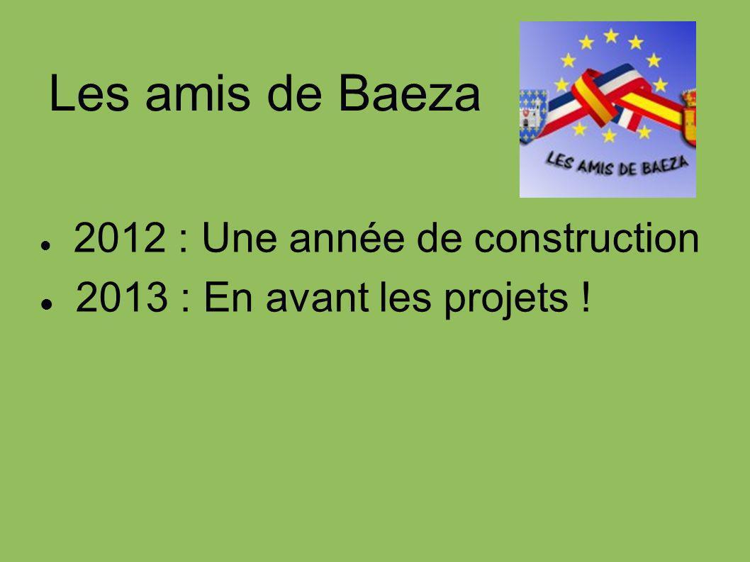 Les amis de Baeza 2013 : En avant les projets !