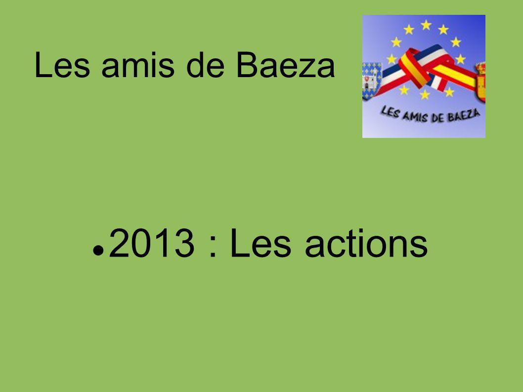 Les amis de Baeza 2013 : Les actions