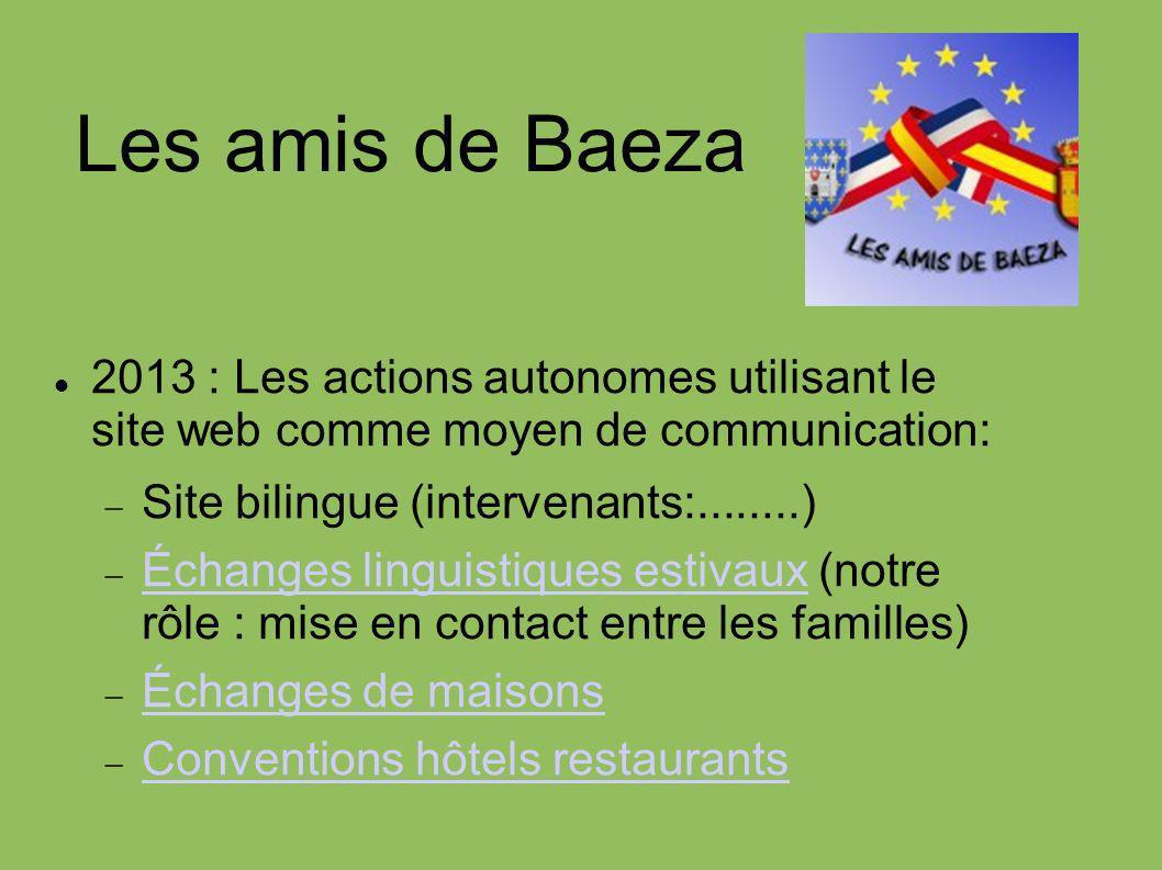 Les amis de Baeza 2013 : Les actions autonomes utilisant le site web comme moyen de communication: