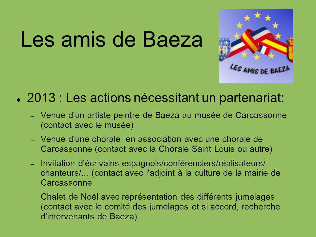 Les amis de Baeza 2013 : Les actions nécessitant un partenariat: